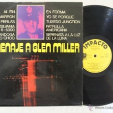 Discos de vinilo: HOMENAJE A GLEN MILLER LP VINYL SPAIN 1974. Lote 46511627