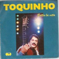Discos de vinilo: SG TOQUINHO : BELLA LA VITA + LAMENTO . Lote 46513470