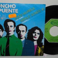 Discos de vinilo: MONCHO ALPUENTE Y LOS KWAI- ADIOS MUÑECA/MIRALE DONDE VA- SINGLE 1980- COMO NUEVO.. Lote 46523877