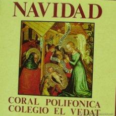 Discos de vinilo: CORAL POLIFONICA COLEGIO EL VEDAT-NAVIDAD LP VINILO 1987 + INSRT SPAIN. Lote 46525190