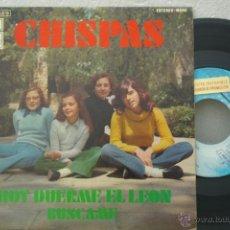Discos de vinilo: CHISPAS -HOY DUERME EL LEON -BUSCAME-. Lote 46526720