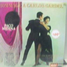 Discos de vinilo: PACO MEDINA - HOMMAGE A CARLOS GARDEL - ORIGINAL FRANCES - MODE . Lote 46530669