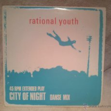 Discos de vinilo: RATIONAL YOUTH - CITY OF NIGHT : DANSE MIX EXTENDED PLAY (1982 ORIGINAL) YUL RECORDS CANADA. Lote 46532145