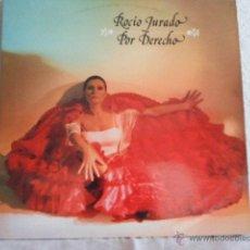 Discos de vinilo: LP ROCIO JURADO-POR DERECHO. Lote 46533158
