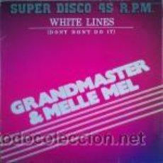Grandmaster & Melle Mel - White Lines (Don't Don't Do It) (Lineas Blancas) (maxi)