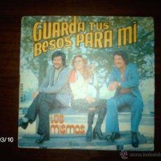 Discos de vinilo: LOS MISMOS - GUARDA TUS BESOS PARA MI + TIENE TU CUERPO TRES AMANTES . Lote 46588805