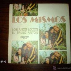Discos de vinilo: LOS MISMOS - LOS AÑOS LOCOS + EL BRUJO ANTON . Lote 46588833