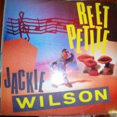 Discos de vinilo: JACKIE WILSON - REET PETITE - 1985. Lote 46597306