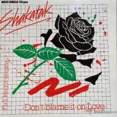Discos de vinilo: SHAKATAK. DON,T BLAME IT ON LOVE/NIGHTBIRDS-LIVE IN JAPAN. MAXI.. Lote 46604772