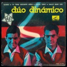 Discos de vinilo: DUO DINAMICO EP QUIERO - YA TIENE DIECISIETE AÑOS- LOLITA TWIST - HALLO MARI LOU . Lote 46615113