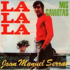 Discos de vinilo: JOAN MANUEL SERRAT - SINGLE 7'' - EDITADO EN ALEMANIA - LA, LA, LA + MIS GAVIOTAS - EUROVISION 1968. Lote 46625049