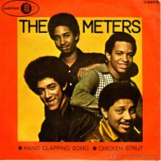 Discos de vinilo: THE METERS – HAND CLAPPING SONG / CHICKEN STRUT. Lote 46625498