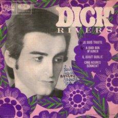 Discos de vinilo: DICK RIVERS - EP SINGLE VINILO 7'' - EDITADO EN FRANCIA - JE SUIS TRISTE + 3 - PATHE EMI. Lote 46625804