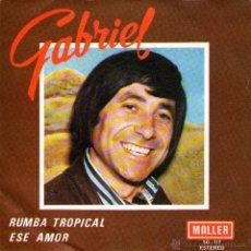 "Discos de vinilo: GABRIEL - SINGLE VINILO 7"" - EDITADO EN ESPAÑA - RUMBA TROPICAL + ESE AMOR - MALLER 1978. Lote 46626712"