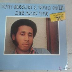 Discos de vinilo: TONY GREGORY AND FAMILY CHILD - ONE MORE TIME . Lote 46629976