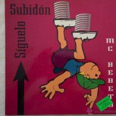 Discos de vinilo: MC BEBETO. SIGUELO SUBIDON. MAXI. LETHAL RECORDS.. Lote 129535602