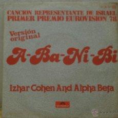 Discos de vinilo: A- BA -NI-BI - IZHAR COHEN AND ALPHA BETA -PRIMER PREMIO EUROVISION 1978- VERSION ORIGINAL-. Lote 46641775