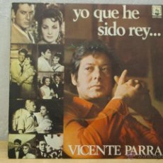 Discos de vinilo: VICENTE PARRA -YO QUE HE SIDO REY.....-SOLEDADES PROMOCIONAL. Lote 46643928