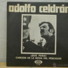 Discos de vinilo: ADOLFO CELDRAN-QUE PENA -CANCION DE LA NOVIA DEL PESCADOR-CON HOJA DE PROMOCION-. Lote 46644147