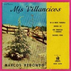 Discos de vinilo: SINGLE - MIS VILLANCICOS / NAVIDAD - MARCOS REDONDO Y ORQUESTA - ED. ODEON - AÑO 1958 - RD1J. Lote 46655802