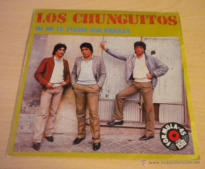 Los Chunguitos Yo No Te Puedo Dar Riqueza P Comprar Discos Singles Vinilos De Música De Grupos Españoles Años 70 Y 80 En Todocoleccion 46658553