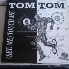 Discos de vinilo: TOM TOM (SEE ME) TOUCH ME. Lote 46663971