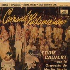 Discos de vinilo: EDDIE CALVERT - CARNAVAL SUDAMERICANO, EP, COPACABANA + 3, AÑO 1961. Lote 46665774