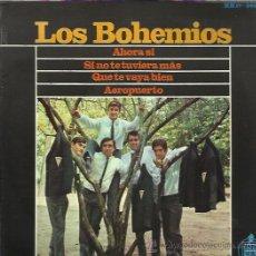 Discos de vinilo: LOS BOHEMIOS EP HISPAVOX AHORA SI/ SI NO TE TUVIERA MAS/ QUE TE VAYA BIEN/ AEROPUERT BEAT GARAGE MOD. Lote 46674891