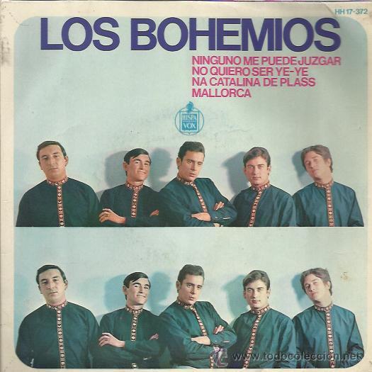 LOS BOHEMIOS EP HISPAVOX NINGUNO ME PUEDE JUZGAR/ NO QUIERO SER YE YE +2 BEAT GARAGE MOD (Música - Discos de Vinilo - EPs - Grupos Españoles 50 y 60)