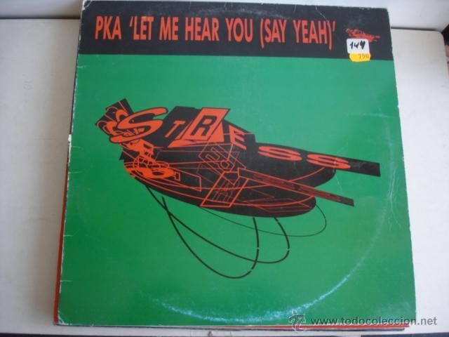 PKA LET ME HEAR YOU (SAY YEAH) (Música - Discos de Vinilo - Maxi Singles - Electrónica, Avantgarde y Experimental)