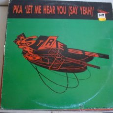 Discos de vinilo: PKA LET ME HEAR YOU (SAY YEAH). Lote 261172735