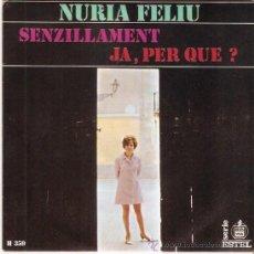 Discos de vinilo: SINGLE NURIA FELIU - SENZILLAMENT - JA, PERQUE?. Lote 46680189