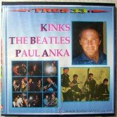 Discos de vinilo: TRES 33.KINKS-THE BEATLES-PAUL ANKA.....3 LP´S...ED ESPAÑOLA..RARISIMA CAJA...EX. Lote 46694691