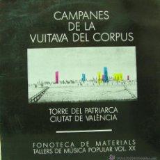 Discos de vinilo: CAMPANES DE LA VUITAVA DEL CORPUS FONOTECA DE MATERIALS TALLERS DE MÚSICA POPULAR VOLUMEN XX . Lote 46705947