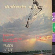 Discos de vinilo: FRANCO EI G5 -DEDICATO A TE -EP -EDIC. ITALIANA. Lote 46716333