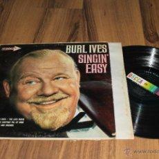 Discos de vinilo: BURL IVES SINGIN SINGIN' EASY DECCA RECORDS VINILO JAZZ EN BUEN ESTADO V5. Lote 46721256