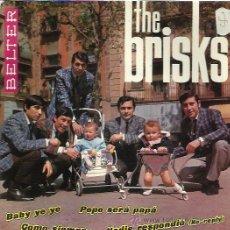 Discos de vinilo: THE BRISKS EP BELTER 1965 PEPE SERA PAPA/ COMO SIEMPRE/ NADIE RESPONDIO/ BABY YE YE GARAGE BEAT. Lote 46732406