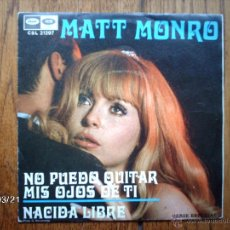 Discos de vinilo: MATT MONRO - NO PUEDO QUITAR MIS OJOS DE TÍ + NACIDA LIBRE . Lote 46734553