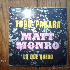 Discos de vinilo: MATT MONRO - TODO PASARA + LA QUE PUDO . Lote 46734579