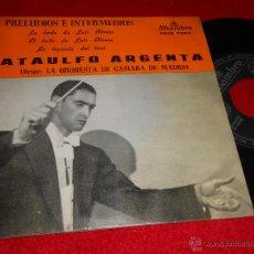 Discos de vinilo: ATAULFO ARGENTA PRELUDIOS E INTERMEDIOS.LA BODA DE LUIS ALONSO/EL BAILE DE LUIS ALONSO +1 EP 1962. Lote 55089578