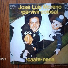 Discos de vinilo: JOSE LUIS MORENO - PA VIVIR COLOSAL + CAATE NENA . Lote 46753053