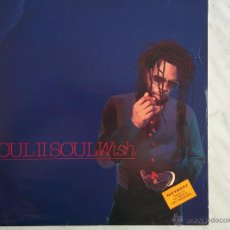 Discos de vinilo: SOUL II SOUL. WISH. MAXI. 1993 . Lote 46758653