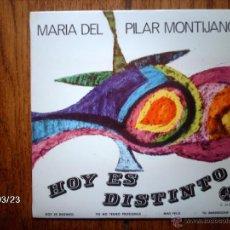 Discos de vinilo: MARIA DEL PILAR MONTIJANO - HOY ES DISTINTO + 3 . Lote 46760175