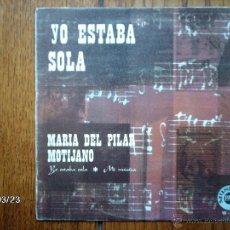Discos de vinilo: MARIA DEL PILAR MOTIJANO ( MONTIJANO ) - YO ESTABA SOLA + MI MÚSICA . Lote 46760411