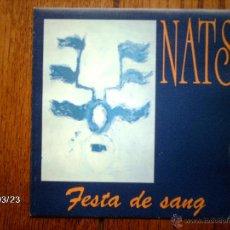 Discos de vinilo: NATS - FIESTA DE SANG ( EN LAS 2 CARAS LA MISMA CANCIÓN ) . Lote 46760585