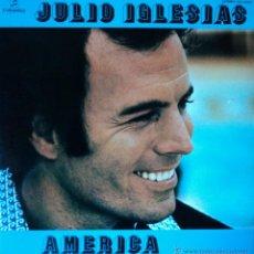 Discos de vinilo: JULIO IGLESIAS - AMÉRICA - EDICIÓN DE 1976 DE ESPAÑA - DOBLE PORTADA. Lote 46771346