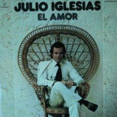 Discos de vinilo: JULIO IGLESIAS - EL AMOR - EDICIÓN DE 1975 DE ESPAÑA - DOBLE PORTADA. Lote 46772156