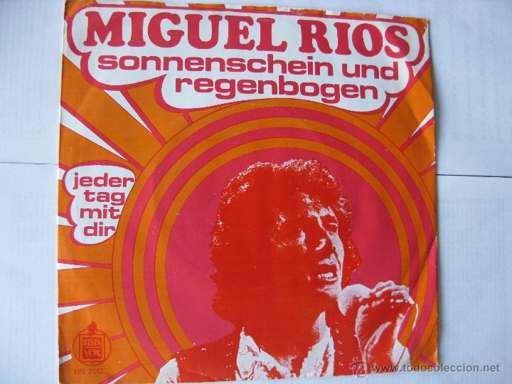 MIGUEL RIOS. SONNENSCHEIN UND REGENBOGEN/JEDER TAG MIT DIR. SINGLE. MADE IN HOLLAND.HISPAVOX HN 2142 (Música - Discos - Singles Vinilo - Solistas Españoles de los 70 a la actualidad)