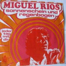 Discos de vinilo: MIGUEL RIOS. SONNENSCHEIN UND REGENBOGEN/JEDER TAG MIT DIR. SINGLE. MADE IN HOLLAND.HISPAVOX HN 2142. Lote 46774359