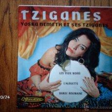 Discos de vinilo: YOSKA NEMETH ET SES TZIGANES - TZIGANES - LES YEUX NOIRS + 2. Lote 46780853